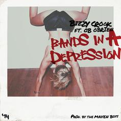 Bizzy Crook - Bands In A Depression Feat. OB OBrien