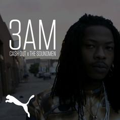 Ca$h Out - 3 AM  [PUMA: The Shoestring Experience] (Prod. By The Soundmen)