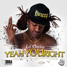 Lil Chuckee - Yeah You Right