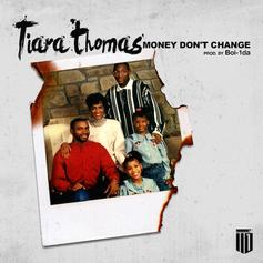 Tiara Thomas - Money Don't Change  (Prod. By Boi-1da)