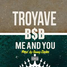 Troy Ave - Me And You