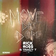 Rick Ross - Move That Dope (Remix) Feat. Tracy T