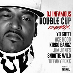 DJ Infamous - Double Cup (Remix) Feat. Yo Gotti, Jim Jones, Ace Hood, Kirko Bangz, Snootie Wild & Tiffany Foxx