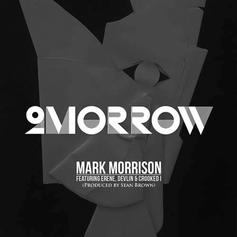 Mark Morrison - 2morrow  Feat. Erene, Devlin & KXNG CROOKED (Prod. By Sean Brown)