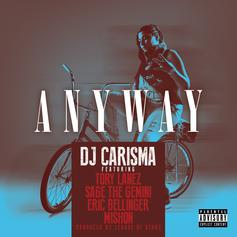 DJ Carisma - Anyway  Feat. Tory Lanez, Sage The Gemini, Eric Bellinger & Mishon (Prod. By Los)