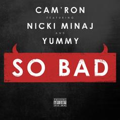 Cam'ron - So Bad (CDQ) Feat. Nicki Minaj & Yummy
