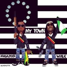 Magazeen - My Town (Tags) Feat. Wale