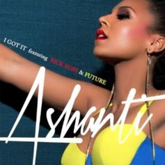Ashanti - I Got It (Remix) Feat. Rick Ross & Future