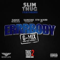 Slim Thug - ErrrBody (Freestyle) Feat. Sauce Walka, Sancho Saucy & 5th Ward JP