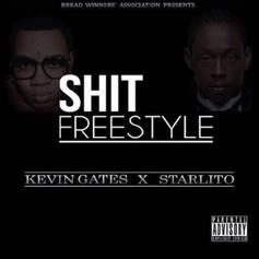 Kevin Gates - Shit (Freestyle) Feat. Starlito