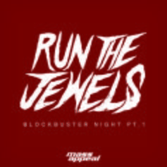 Run The Jewels - Blockbuster Night Pt. 1