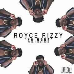 Royce Rizzy - No More