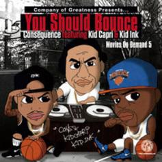 Consequence - You Should Bounce Feat. Kid Ink & Kid Capri