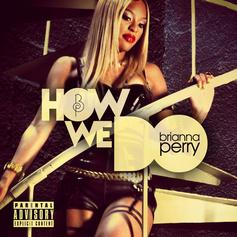 Brianna Perry - How We Do