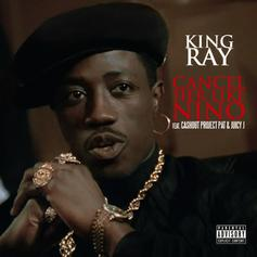 King Ray - Cancel Her Feat. Ca$h Out, Juicy J & Project Pat
