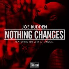 Joe Budden - Nothing Changed Feat. Tsu Surf & Ransom