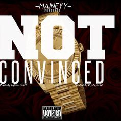 Maineyy - Not Convinced