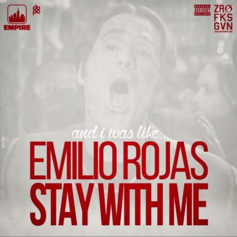 Emilio Rojas - Stay With Me (Freestyle)