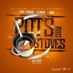 Young Scooter - Pots & Stoves Feat. Boosie Badazz & Quick