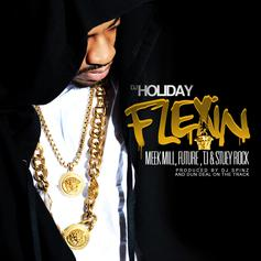DJ Holiday - Flexin' On Em Feat. Meek Mill, Future, T.I. & Stuey Rock