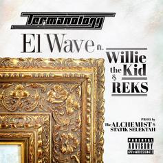 Termanology - El Wave  Feat. Reks & Willie The Kid