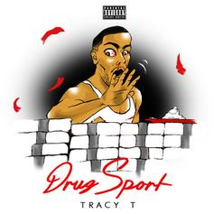 Tracy T - Drug Sport  (Prod. By C4)