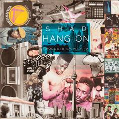 Shad - Hang On Feat. DJ T.Lo