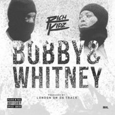 Rich Kidz - Bobby & Whitney  (Prod. By London On Da Track)