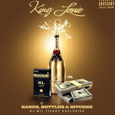 King Louie - Bandz, Bottles & Bitchez