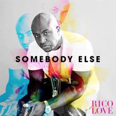 Rico Love - Somebody Else  (Prod. By Jake One)