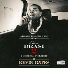 Kevin Gates - Luca Brasi 2 (Hosted By DJ Drama)