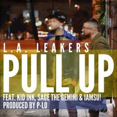 LA Leakers - Pull Up (Radio Rip) Feat. Kid Ink, Sage The Gemini & Iamsu!