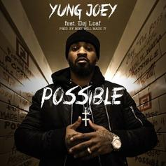 Yung Joey - Possible  Feat. DeJ Loaf