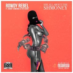 Rowdy Rebel - She All About The Shmoney  Feat. Bobby Shmurda & Too Short
