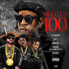 2 Chainz - Keep It 100 Feat. Cap 1, Skooly, Short Dawg & Kaleb