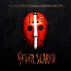 Project Pat - Never Scared Feat. Big Trill & Young Dolph