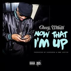 Chevy Woods - Now That I'm Up (Prod. By RMBjustize & Sledgren)