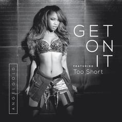 AngelGold - Get On It Feat. Too Short