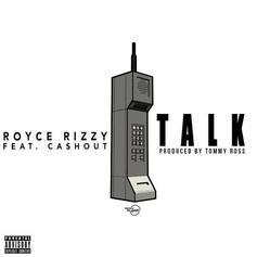 Royce Rizzy - Talk Feat. Ca$h Out