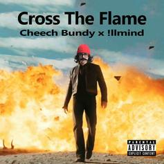Cheech Bundy - Cross The Flame (Prod. By !llmind)