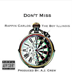Carlos Figz - Don't Miss Feat. The Boy Illinois