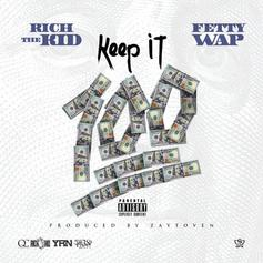 Rich The Kid - Keep It 100 Feat. Fetty Wap