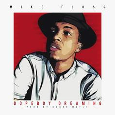 Mike Floss - Dopeboy Dreaming (Prod. By Ducko McFli)