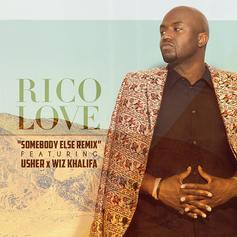 Rico Love - Somebody Else (Remix) Feat. Usher & Wiz Khalifa