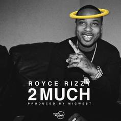Royce Rizzy - 2 Much