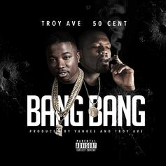 Troy Ave - Bang Bang Feat. 50 Cent