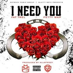 FAT TREL - I Need You Feat. Fetty Wap