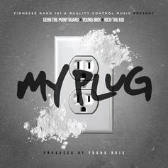 Gerb The Point Guard - My Plug Feat. Rich The Kid