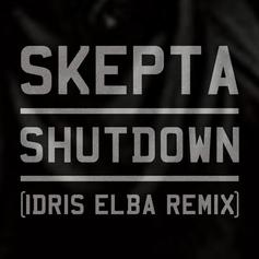 Skepta - SHUTDOWN (Remix) Feat. Idris Elba