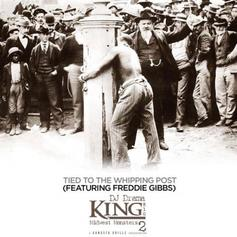 King 810 - Tied To The Whipping Post Feat. Freddie Gibbs